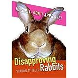 Disapproving Rabbits ~ Sharon Stiteler