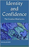 Identity and Confidence: The Creative Mind series