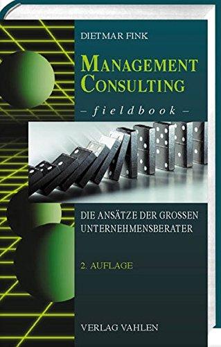 management-consulting-fieldbook-die-ansatze-der-grossen-unternehmensberater