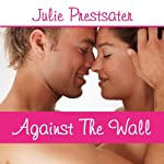 Against the Wall | Julie Prestsater