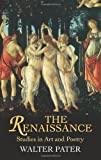 The Renaissance: Studies in Art and Poetry (Dover Fine Art, History of Art) (0486440257) by Pater, Walter