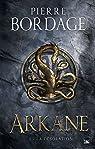 Arkane, tome 1 : La D�solation par Bordage