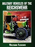 img - for Military Vehicles of the Reichswehr: (Schiffer Military/Aviation History) book / textbook / text book