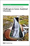 Challenges in Green Analytical Chemistry: RSC (RSC Green Chemistry)