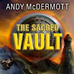 The Sacred Vault: Nina Wilde - Eddie Chase Series #6 (       UNABRIDGED) by Andy McDermott Narrated by Gildart Jackson
