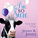 I'm So Sure Audiobook by Jenny B Jones Narrated by Brooke Heldman