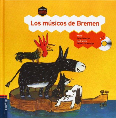 Los musicos de Bremen (Colorín Colorado) (Spanish Edition)