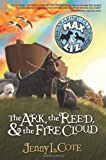 img - for The Ark, the Reed, and the Fire Cloud (The Amazing Tales of Max and Liz, Book One) by Jenny L. Cote (2008) Paperback book / textbook / text book