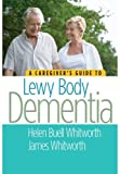 img - for A Caregiver's Guide to Lewy Body Dementia book / textbook / text book