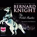 The Witch Hunter (       UNABRIDGED) by Bernard Knight Narrated by Paul Matthews