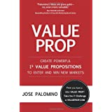 Value Prop - Create Powerful I3 Value Propositions to Enter and Win New Markets ~ Jose Palomino