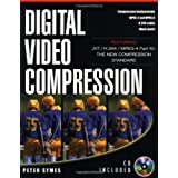 Digital Video Compression (Digital Video and Audio)by Peter D. Symes