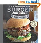 Das ultimative Burger-Grillbuch: Mit...