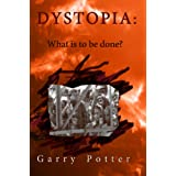 Dystopia: What is to be done?