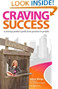 Craving Success (a startup junkie's path from passion to profits)