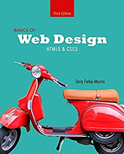 Basics of Web Design: HTML5 & CSS3 (3rd Edition)