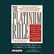 The Platinum Rule: Do Unto Others as They'd Like Done Unto Them | [Tony Alessandra, Michael J. O'Connor]