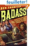 Badass: A Relentless Onslaught of the...