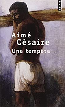 Une tempête, d'après La Tempête de Shakespeare par Césaire