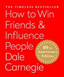 img - for How to Win Friends & Influence People: The Only Book You Need to Lead You to Success book / textbook / text book