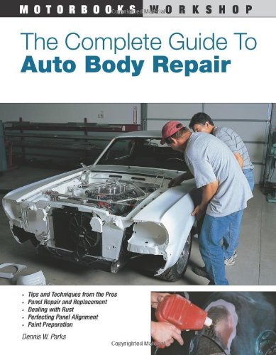 The Complete Guide to Auto Body Repair (Motorbooks Workshop) - Motorbooks - 0760332789 - ISBN: 0760332789 - ISBN-13: 9780760332788