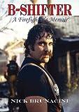 B-Shifter: A Firefighter's Memoir