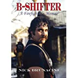 B-Shifter: A Firefighter's Memoir ~ Nick Brunacini