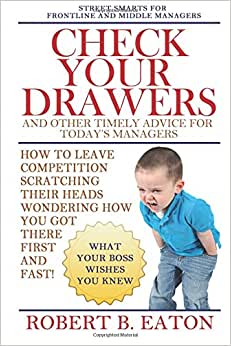 Check Your Drawers: And Other Timely Advice For Today's Managers