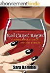 Red Carpet Regret: Confessions of a c...