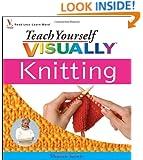 Teach Yourself Visually Knitting (Teach Yourself Visually)