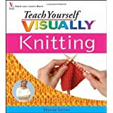 Teach Yourself Visually Knitting (Teach Yourself Visually) ~ Sharon Turner