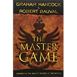 Master Game: Unmasking the Secret Rulers of the World ~ Robert Bauval