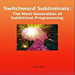 Switchword Subliminals: The Next Generation of Subliminal Programming: Switchwords Series, Book 2 | Doron Alon