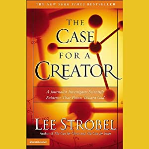 The Case for a Creator | [Lee Strobel]