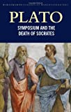 Symposium and The Death of Socrates (Classics of World Literature) (1853264792) by Plato