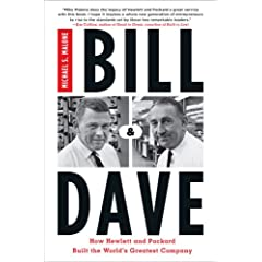 Cover of Bill & Dave: How Hewlett and Packard Built the World's Greatest Company by Michael Malone
