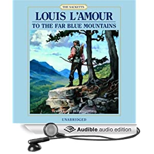 To the Far Blue Mountains: The Sacketts: A Novel Louis L'Amour