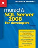 Murach's SQL Server 2008 for Developers (Murach: Training & Reference)