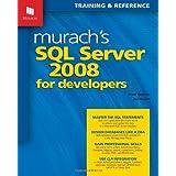 Murach's SQL Server 2008 for Developers (Murach: Training & Reference) ~ Joel Murach