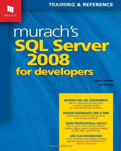 Murach's SQL Server 2008 for Developers (Murach: Training...