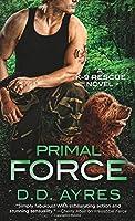 Primal Force (A K-9 Rescue Novel)