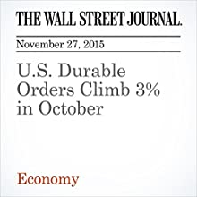 U.S. Durable Orders Climb 3% in October (       UNABRIDGED) by Eric Morath Narrated by Alexander Quincy