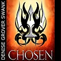 Chosen: The Chosen, Book 1 (       UNABRIDGED) by Denise Grover Swank Narrated by John Mierau