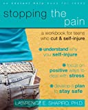 Image of Stopping the Pain: A Workbook for Teens Who Cut and Self Injure