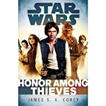 Honor Among Thieves: Star Wars Legends: Empire and Rebellion, Book 2 Audiobook by James S. A. Corey Narrated by Marc Thompson, Ilyana Kadushin