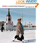 Siberia: In the Eyes of Russian Photo...