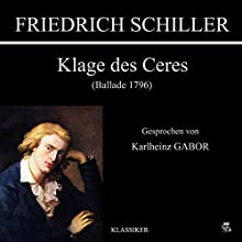 Klage des Ceres Hörbuch von Friedrich Schiller Gesprochen von: Karlheinz Gabor