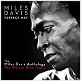 Perfect Way: The MilesDavis Anthology The Warner Bros. Years