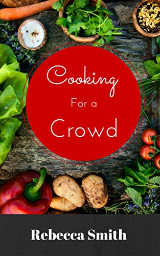 Cooking for a Crowd: Portion Charts, Cooking Guides & Tips (Cooking For A Crowd compare prices)