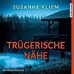 Trügerische Nähe | Susanne Kliem